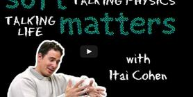 Soft Matters with Itai Cohen